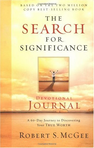 Robert Mcgee The Search For Significance Devotional Journal A 10 Week Journey To Discovering Your True Worth