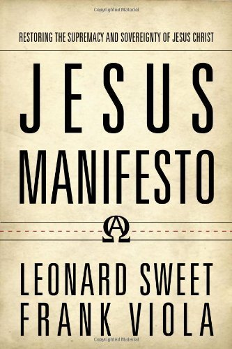 Leonard Sweet Jesus Manifesto Restoring The Supremacy And Sovereignty Of Jesus