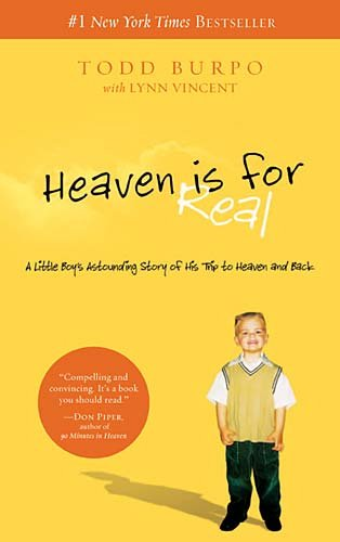 Todd Burpo Heaven Is For Real A Little Boy's Astounding Story Of His Trip To He