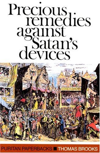 Thomas Brooks Precious Remedies Against Satan's Devices Revised