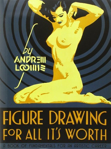 Loomis Andrew Figure Drawing For All It's Worth