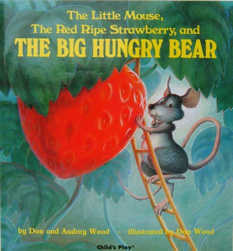 Audrey Wood The Little Mouse The Red Ripe Strawberry And The