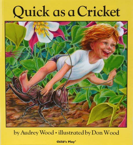 Audrey Wood Quick As A Cricket