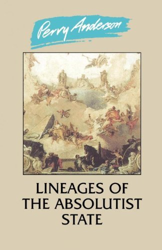 Perry Anderson Lineages Of The Absolutist State Revised