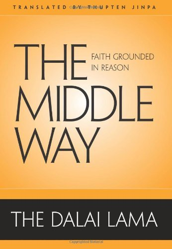 Dalai Lama Middle Way The Faith Grounded In Reason