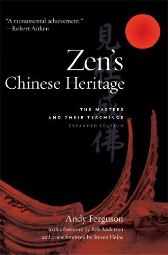 Andy Ferguson Zen's Chinese Heritage The Masters And Their Teachings Expanded