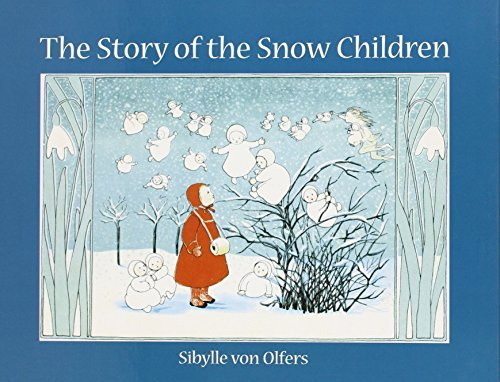 Sibylle Von Olfers The Story Of The Snow Children