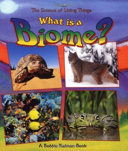 Bobbie Kalman What Is A Biome?