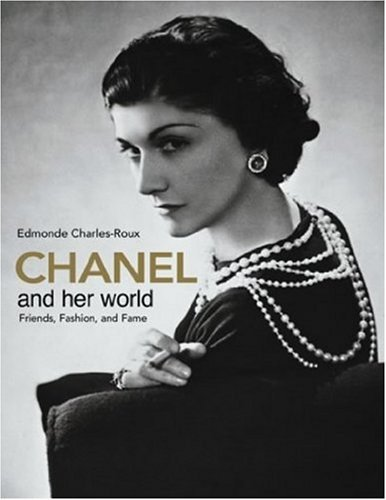 Edmonde Charles Roux Chanel And Her World Friends Fashion And Fame Rev And Expande