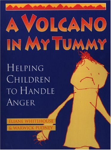 Eliane Whitehouse A Volcano In My Tummy Helping Children To Handle Anger