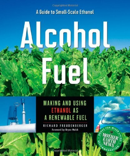 Richard Freudenberger Alcohol Fuel Making And Using Ethanol As A Renewable Fuel