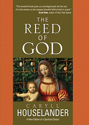 Caryll Houselander The Reed Of God