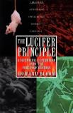 Howard Bloom Lucifer Principle The A Scientific Expedition Into The Forces Of Histor