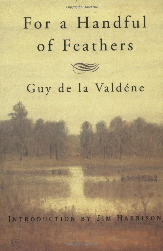 Guy De La Valdene For A Handful Of Feathers