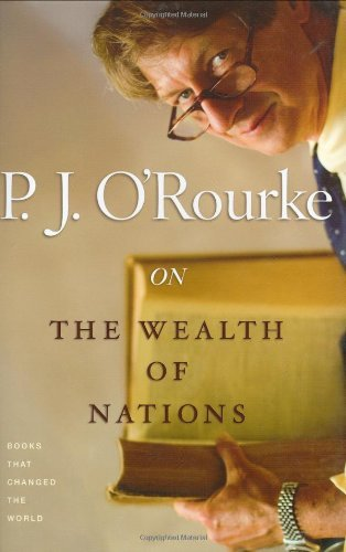 P. J. O'rourke On The Wealth Of Nations Books That Changed The World