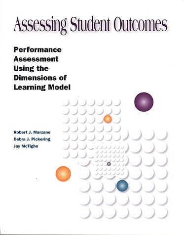 Robert J. Marzano Assessing Student Outcomes Performance Assessment Using The Dimensions Of Le
