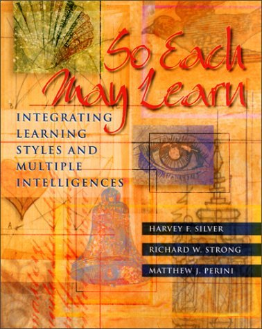 Harvey F. Silver So Each May Learn Integrating Learning Styles And Multiple Intellig