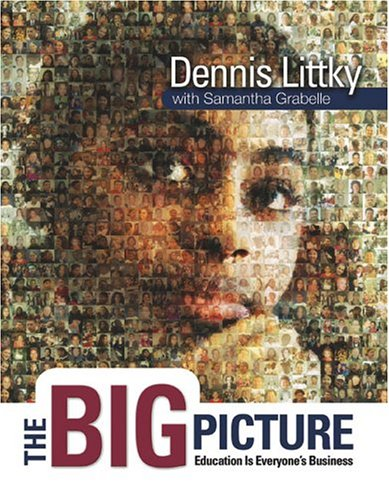 Dennis Littky The Big Picture Education Is Everyone's Business