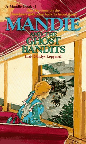 Lois Gladys Leppard Mandie And The Ghost Bandits