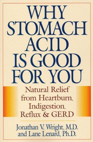 Jonathan V. Wright Why Stomach Acid Is Good For You Natural Relief From Heartburn Indigestion Reflu