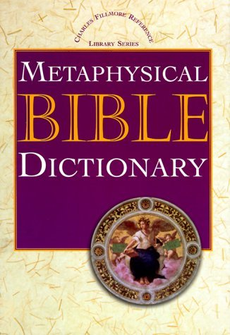 Charles Fillmore Metaphysical Bible Dictionary