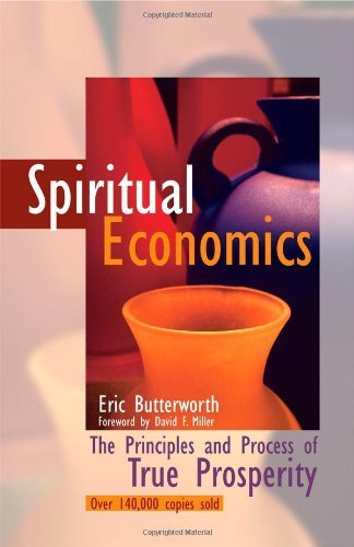 Eric Butterworth Spiritual Economics The Principles And Process Of True Prosperity