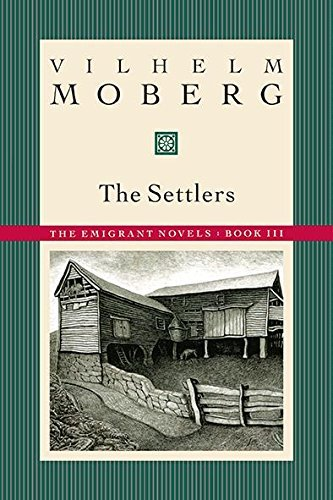 Vilhelm Moberg The Settlers The Emigrant Novels Book Iii Revised