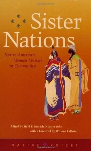 Heid E. Erdrich Sister Nations Native American Women Writers On Community