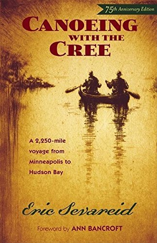 Eric Sevareid Canoeing With The Cree Anniversary