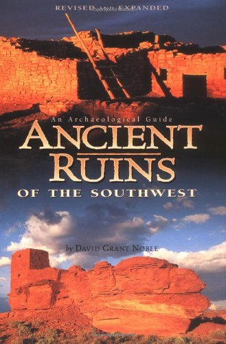 David Grant Noble Ancient Ruins Of The Southwest An Archaeological Guide Revised And Exp