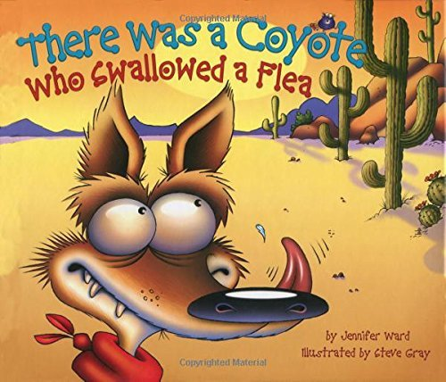 Jennifer Ward There Was A Coyote Who Swallowed A Flea