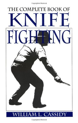 William L. Cassidy The Complete Book Of Knife Fighting