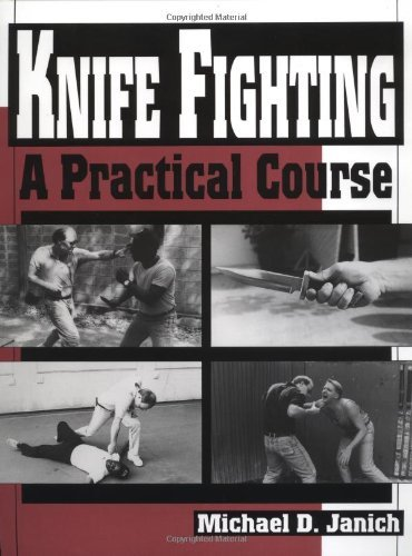 Michael D. Janich Knife Fighting A Practical Course
