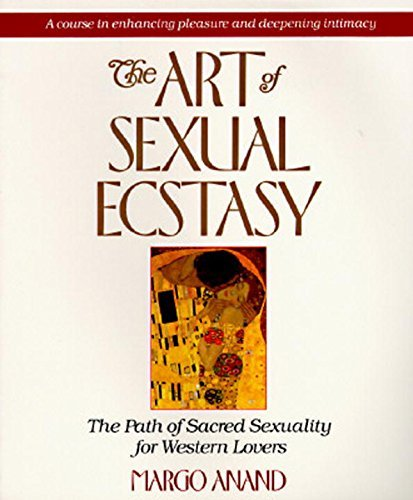 Margo Anand The Art Of Sexual Ecstasy