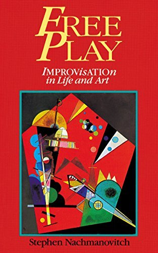 Stephen Nachmanovitch Free Play