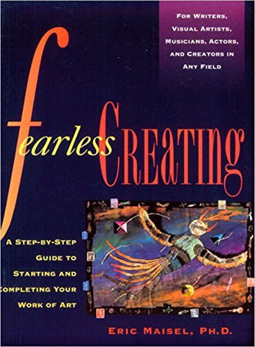 Eric Maisel Fearless Creating Revised