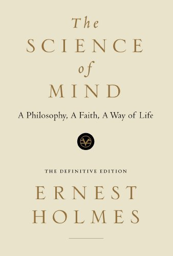 Ernest Holmes The Science Of Mind A Philosophy A Faith A Way Of Life The Definit