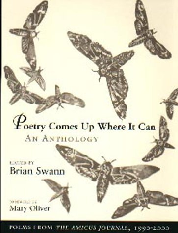Brian Swann Poetry Comes Up Where It Can An Anthology Poems From The Amicus Journal 1990