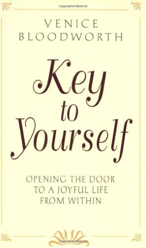 Venice Bloodworth Key To Yourself Opening The Door To A Joyful Life From Within