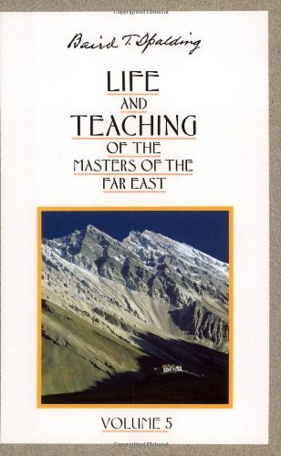 Baird T. Spalding Life And Teaching Of The Masters Of The Far East Revised