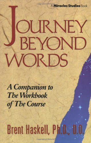 Brent A. Haskell Journey Beyond Words