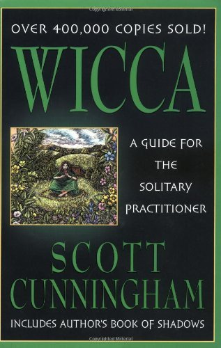 Cunningham Scott Wicca A Guide For The Solitary Practitioner