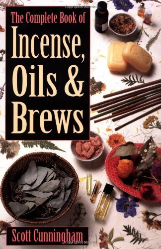 Scott Cunningham Complete Book Of Incense Oils & Brews The