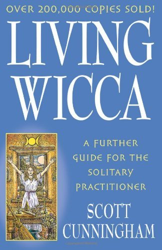 Scott Cunningham Living Wicca A Further Guide For The Solitary Practitioner