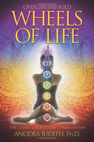 Anodea Judith Wheels Of Life A User's Guide To The Chakra System A User's Guid 0002 Edition;rev And Expande