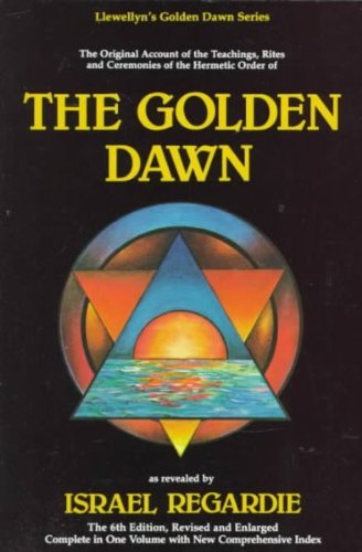 Israel Regardie Golden Dawn A Complete Course In Practical Ceremonial Magic 0006 Edition;revised And Enl