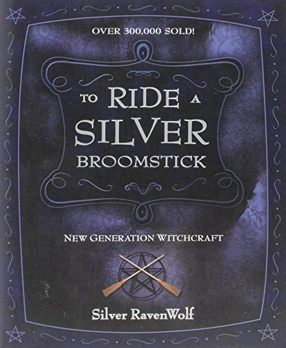 Silver Ravenwolf To Ride A Silver Broomstick New Generation Witchcraft