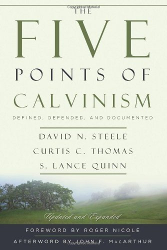 David N. Steele The Five Points Of Calvinism Defined Defended And Documented 0002 Edition;