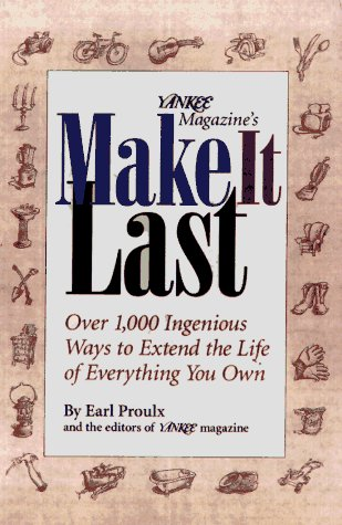 Earl Proulx Yankee Magazine's Make It Last Over 1 000 Ingenio