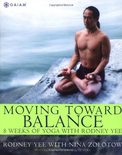 Rodney Yee Moving Toward Balance 8 Weeks Of Yoga With Rodney Yee Bilingual And R